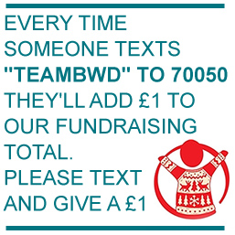 "Every time someone texts ""TEAMBWD"" to 70050 they'll add £1 to our fundraising total. Please text  and give a £1"